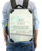 Sac à dos pour I want to have adventures with you